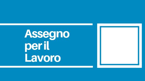 CNOS-FAP Veneto Assegno per il lavoro prorogato fino al 2021