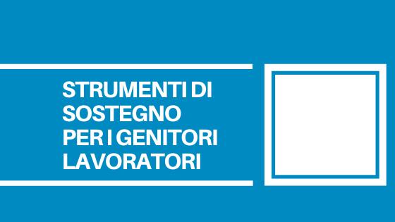 Tutti gli strumenti che la Regione del Veneto ha messo a disposizione per sostenere mamme e papà che stanno lavorando.