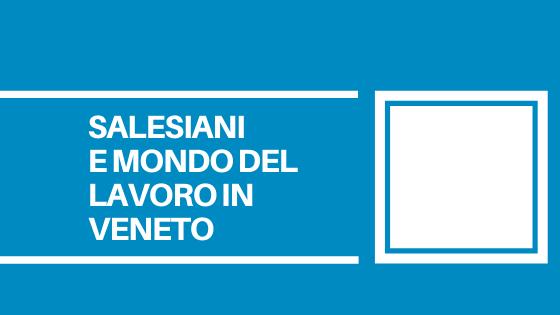 Mondo del lavoro, scuola, attenzione ai giovani. Sono i pilastri delle scuole salesiane. Partner di eccellenza per le aziende del Veneto.