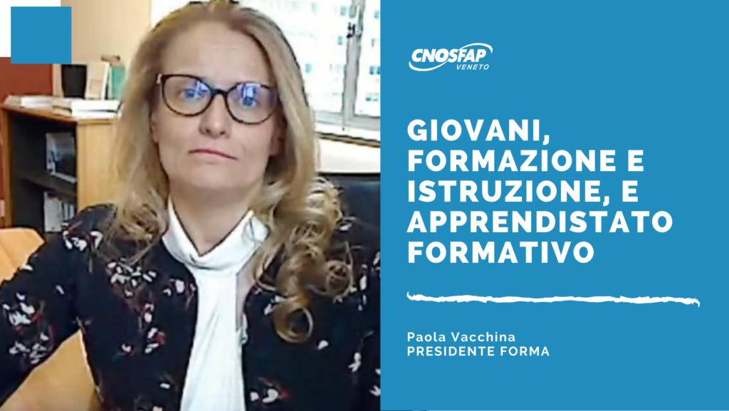 Abbiamo intervistato Paola Vacchina, Presidente FORMA. Abbiamo parlato di giovani e formazione, con alcune considerazioni sul futuro.